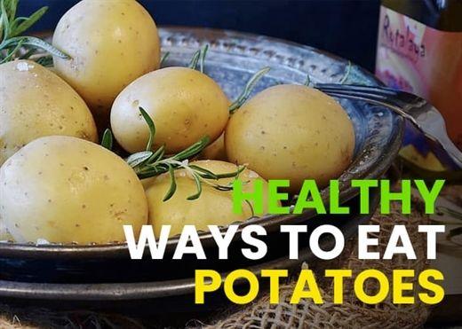 Khoai tây phải ăn đúng kiểu mới đạt được lợi ích sức khỏe cao nhất