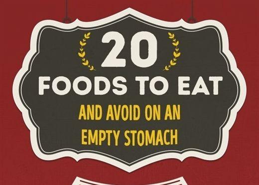 20 loại thực phẩm nên ăn và nên tránh khi bụng đang đói cồn cào