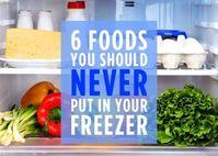 6 loại thực phẩm tuyệt đối không để trong ngăn đá