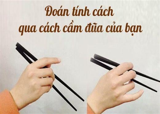 Dễ dàng nhìn tay cầm đũa mà đoán được tính cách của một người