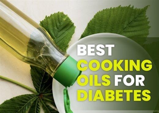 Các loại dầu ăn tốt nhất dành cho người mắc bệnh tiểu đường