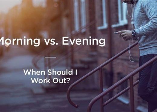 Tập thể duc vào buổi sáng hay buổi tối có lợi hơn?
